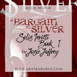 Book Review: A Bargain in Silver (Solis Invicti Book 1) by Josie Jaffrey