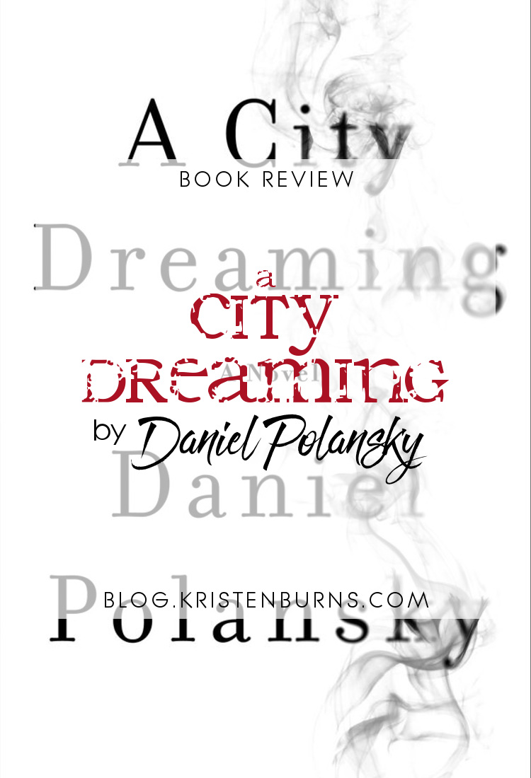 Book Review: A City Dreaming by Daniel Polansky   reading, books, book reviews, fantasy, urban fantasy, mages