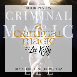 Book Review + Quiz: A Criminal Magic by Lee Kelly + Who Would You Be in a Magic Prohibition Era?