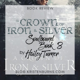 Book Review: A Crown of Iron & Silver (Soulbound Book 3) by Hailey Turner [Audiobook]