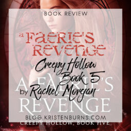 Book Review: A Faerie's Revenge (Creepy Hollow Book 5) by Rachel Morgan