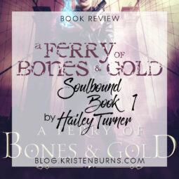 Book Review: A Ferry of Bones & Gold (Soulbound Book 1) by Hailey Turner