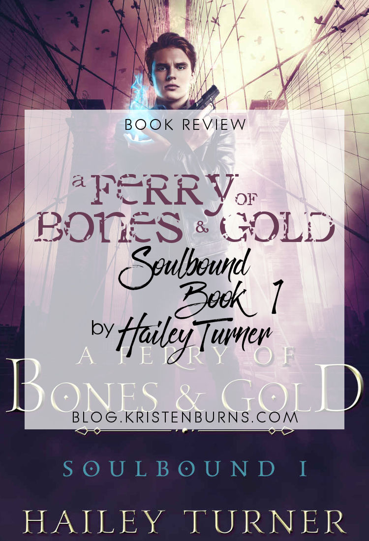 Book Review: A Ferry of Bones & Gold (Soulbound Book 1) by Hailey Turner | reading, books, urban fantasy, lgbt+, m/m