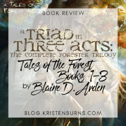 Book Review: A Triad in Three Acts: The Complete Forester Trilogy (Tales of the Forest Books 1-3) by Blaine D. Arden