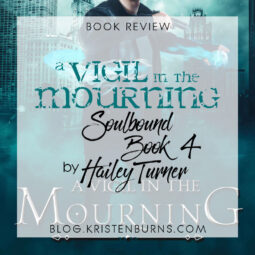 Book Review: A Vigil in the Mourning (Soulbound Book 4) by Hailey Turner [Audiobook]