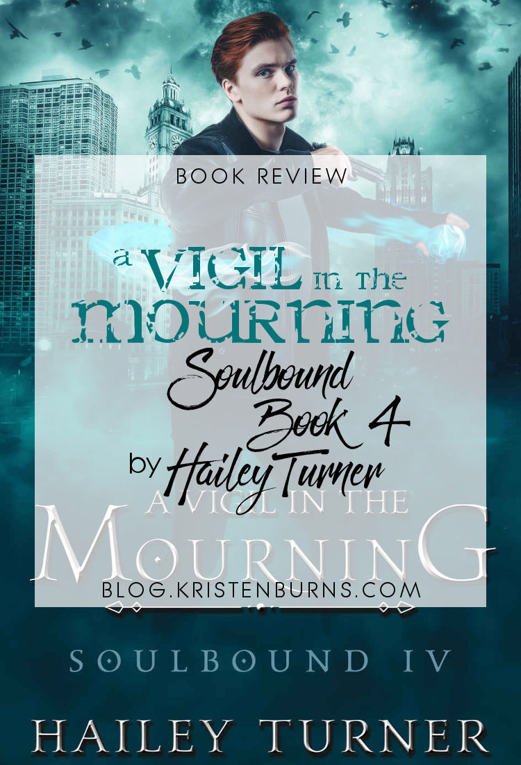 Book Review: A Vigil in the Mourning (Soulbound Book 4) by Hailey Turner