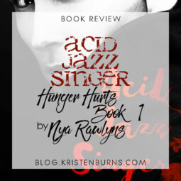Book Review: Acid Jazz Singer (Hunger Hurts Book 1) by Nya Rawlyns [Audiobook]