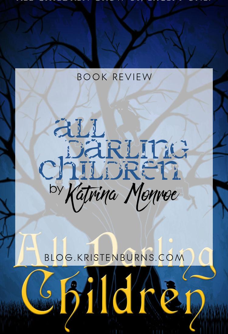 Book Review: All Darling Children by Katrina Monroe   reading, books, book reviews, fantasy, retellings, Peter Pan