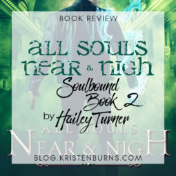 Book Review: All Souls Near & Nigh (Soulbound Book 2) by Hailey Turner
