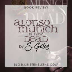 Book Review: Alonso Munich is Now Dead by S. Gates