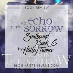 Book Review: An Echo in the Sorrow (Soulbound Book 6) by Hailey Turner