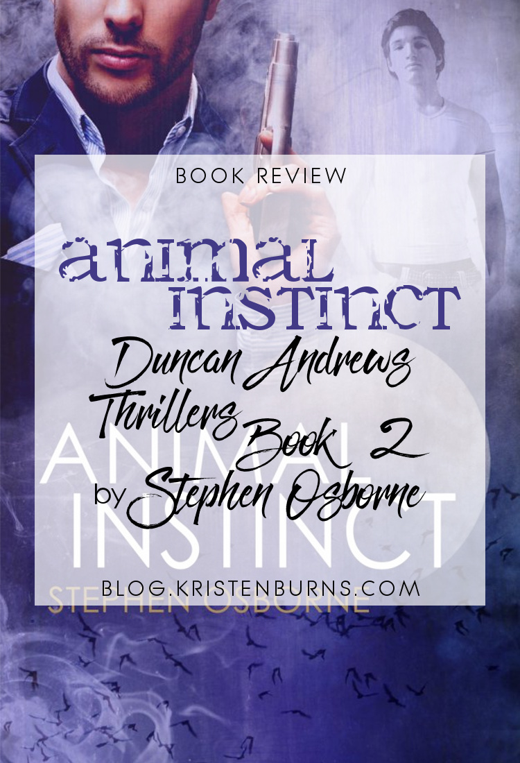 Book Review: Animal Instinct (Duncan Andrews Thrillers Book 2) by Stephen Osborne | reading, books, book reviews, fantasy, urban fantasy, lgbt, m/m, ghosts, witches