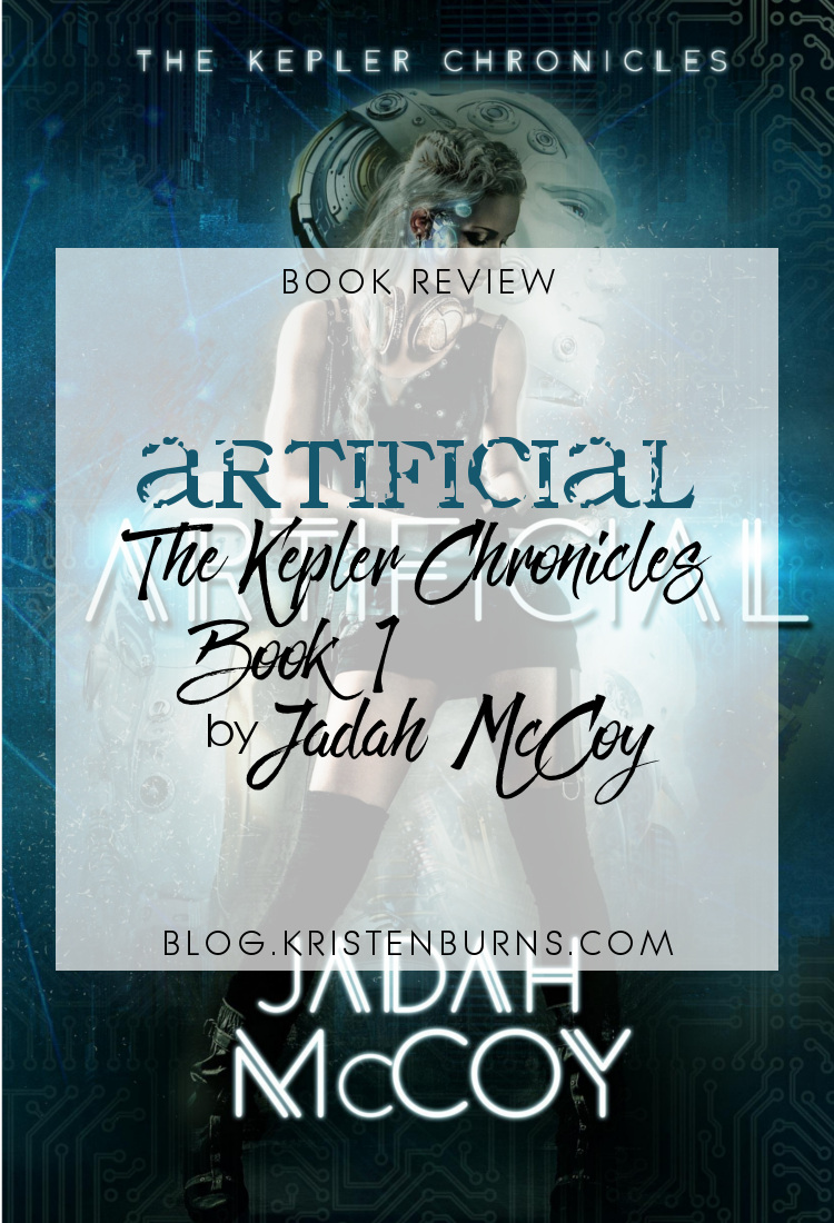 Book Review: Artificial (The Kepler Chronicles Book 1) by Jadah McCoy | books, reading, book covers, book reviews, sci-fi, genetic engineering, cyberpunk, dystopian, cyborgs/androids