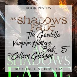 Book Review: As Shadows Fade (The Gardella Vampire Hunters Book 5) by Colleen Gleason