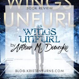Book Review: As Wings Unfurl by Arthur M. Doweyko