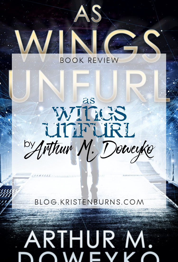 Book Review: As Wings Unfurl by Arthur M. Doweyko | reading, books, book reviews, science fiction, aliens