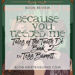 Book Review: Because You Needed Me (Tales of the Tuath Dé Book 2) by Tess Barnett