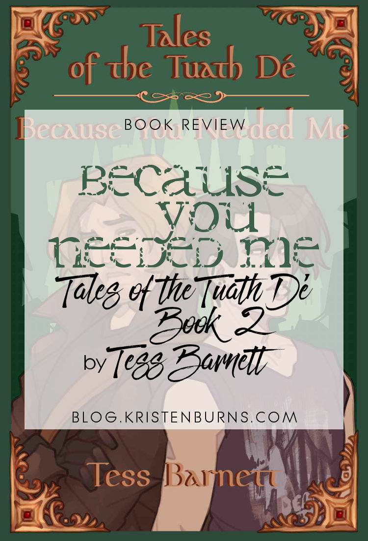 Book Review: Because You Needed Me (Tales of the Tuath De Book 2) by Tess Barnett