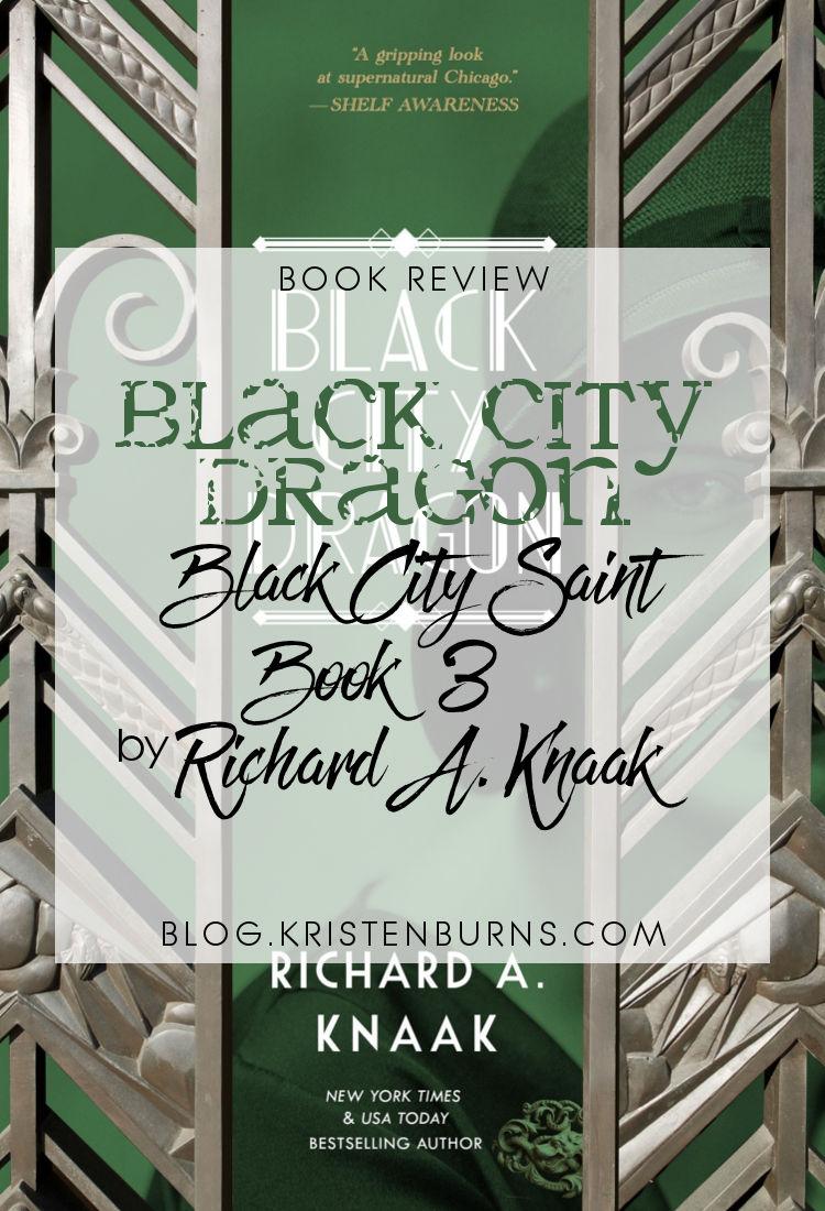 Book Review: Black City Dragon (Black City Saint Book 3) by Richard A. Knaak | reading, books, book reviews, paranormal/urban fantasy, historical fantasy