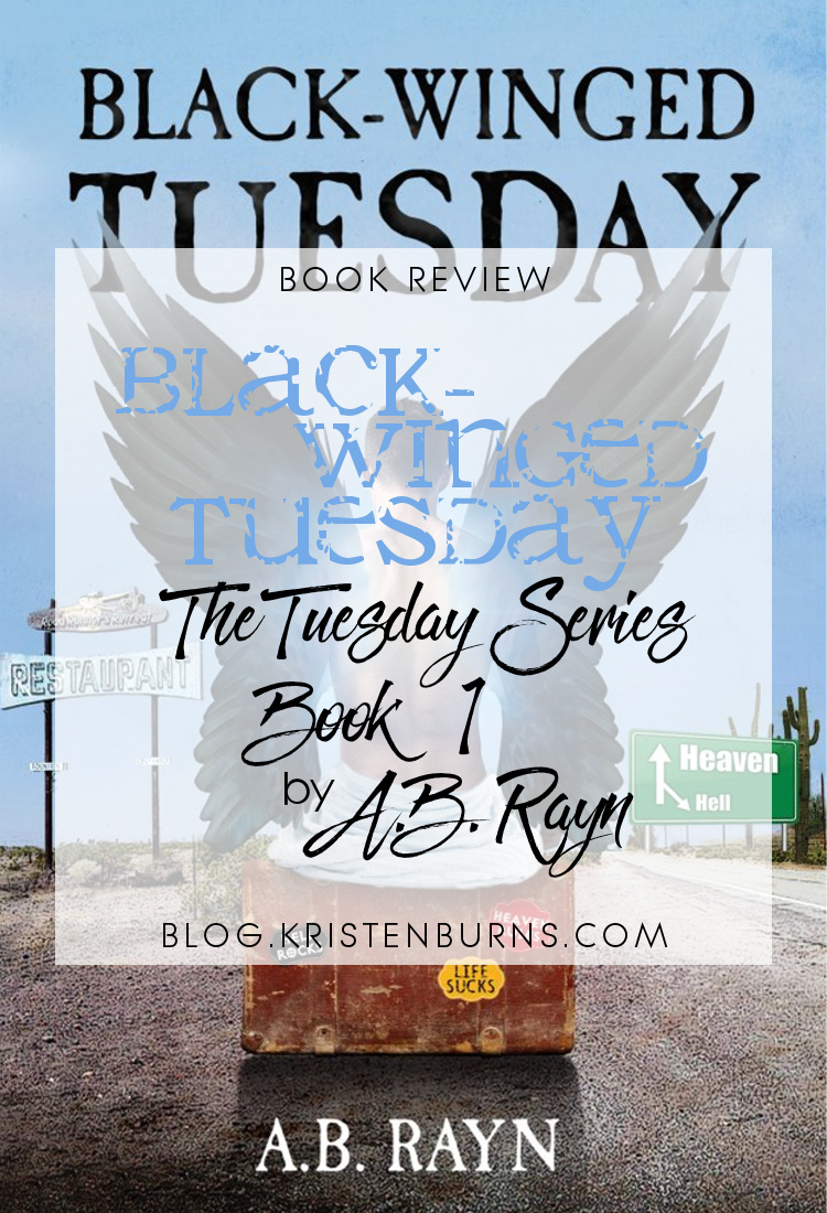 Book Review: Black-Winged Tuesday (The Tuesday Series Book 1) by A.B. Rayn | reading, books, book reviews, fantasy, urban fantasy, angels