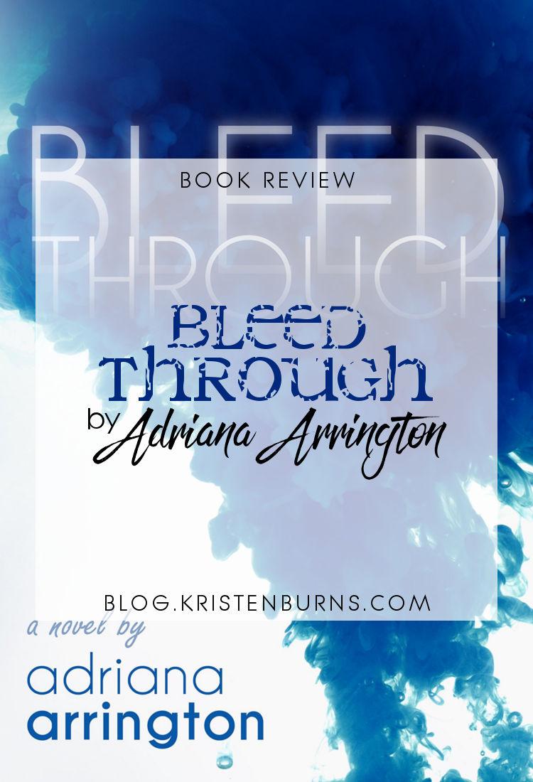 Book Review: Bleed Through by Adriana Arrington | reading, books, book reviews, fantasy, paranormal/urban fantasy, new adult, thriller, mental illness, schizophrenia