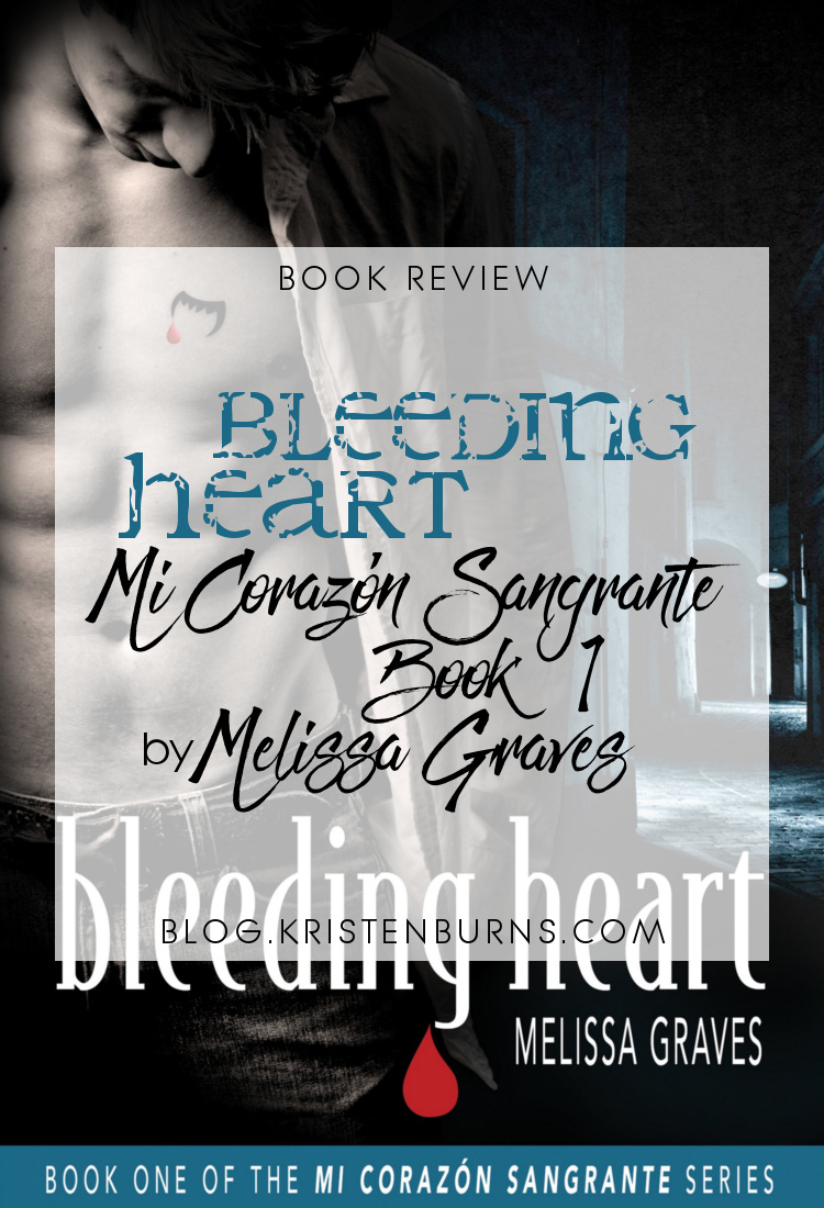 Book Review: Bleeding Heart (Mi Corazon Sangrante Book 1) by Melissa Graves | books, reading, book covers, book reviews, fantasy, paranormal romance, urban fantasy, lgbt, vampires