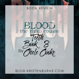 Book Review: Blood: The Third Course (Teeth Book 3) by Chele Cooke