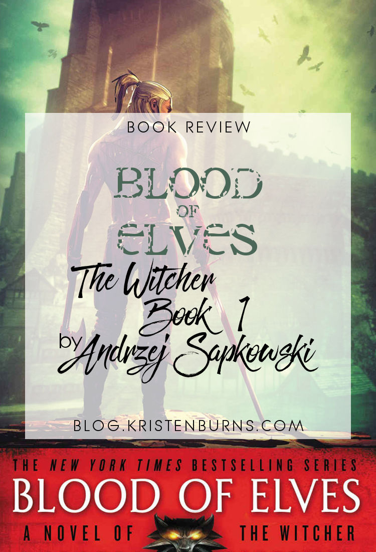 Book Review: Blood of Elves (The Witcher Book 1) by Andrzej Sapkowski