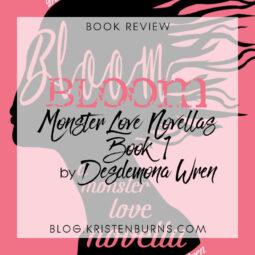 Book Review: Bloom (Monster Love Novellas Book 1) by Desdemona Wren