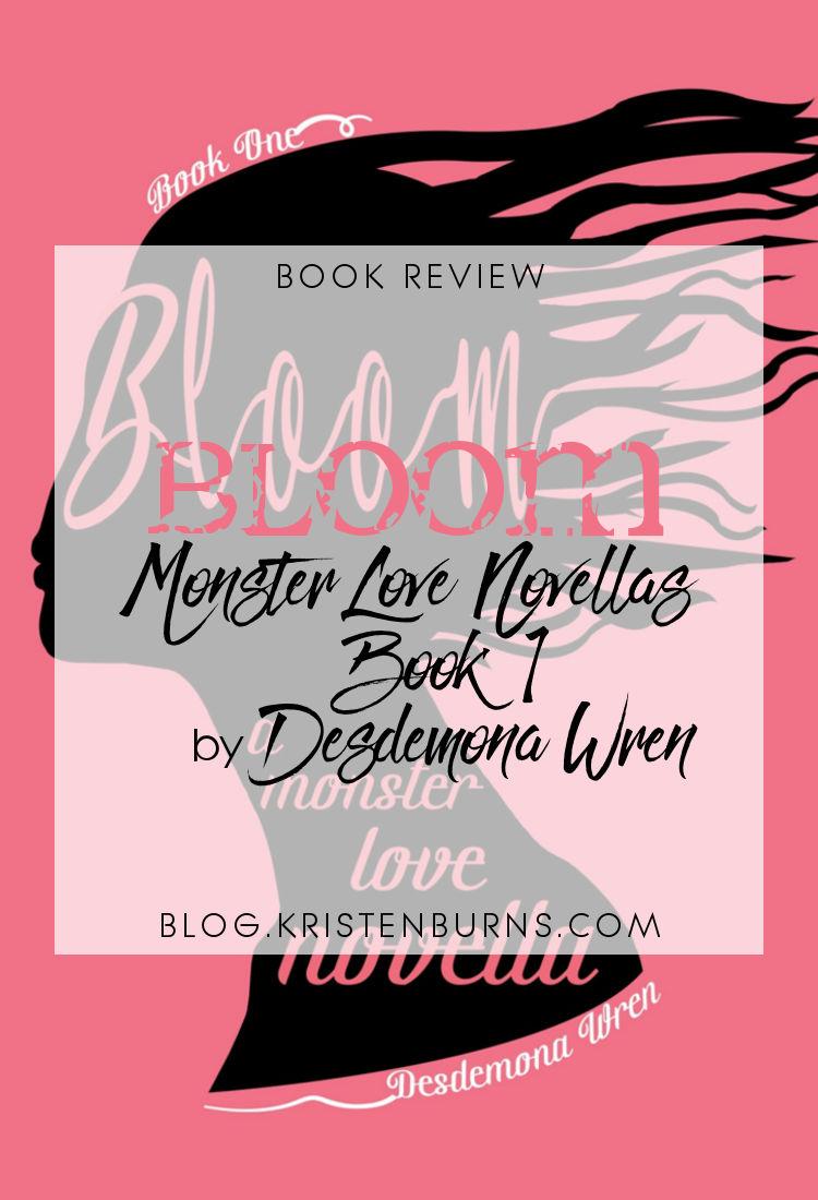 Book Review: Bloom (Monster Love Novellas Book 1) by Desdemona Wren | reading, books, book reviews, paranormal romance, urban fantasy, lgbt+, transgender, nymphs, f/f