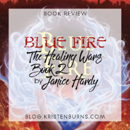 Book Review: Blue Fire (The Healing Wars Book 2) by Janice Hardy