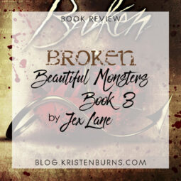 Book Review: Broken (Beautiful Monsters Book 3) by Jex Lane