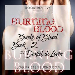 Book Review: Burning Blood (Bonds of Blood Book 2) by Daniel de Lorne