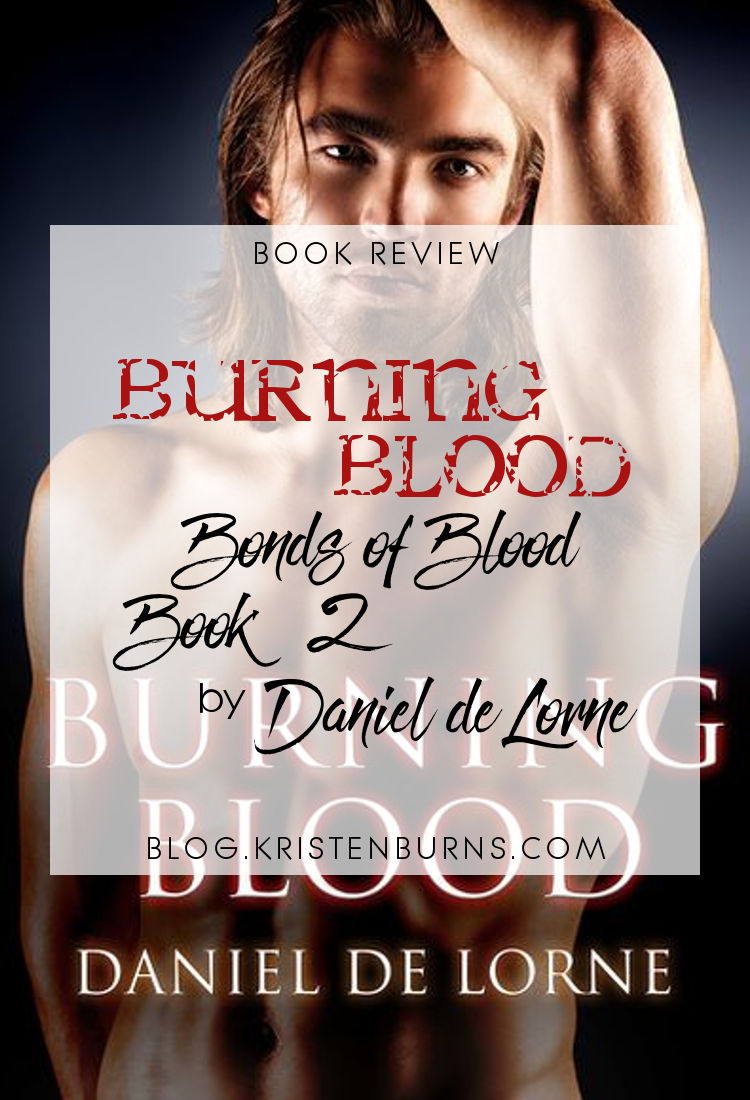 Book Review: Burning Blood (Bonds of Blood Book 2) by Daniel de Lorne | reading, books, book reviews, paranormal/urban fantasy, witches, m/m