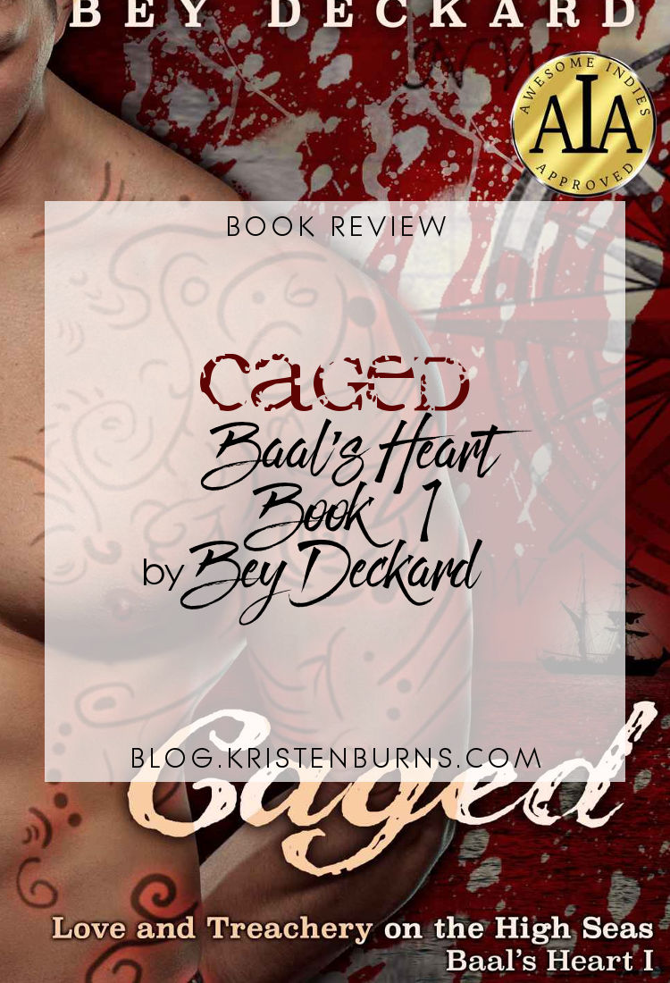 Book Review: Caged (Baal's Heart Book 1) by Bey Deckard | high fantasy, fantasy romance, lgbt+, m/m/m, pirates