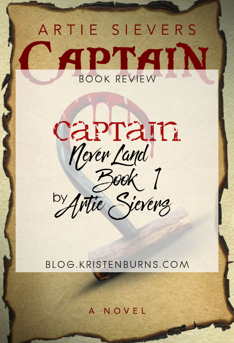Book Review: Captain (Never Land Book 1) by Artie Sievers | historical fantasy, Peter Pan retellinga