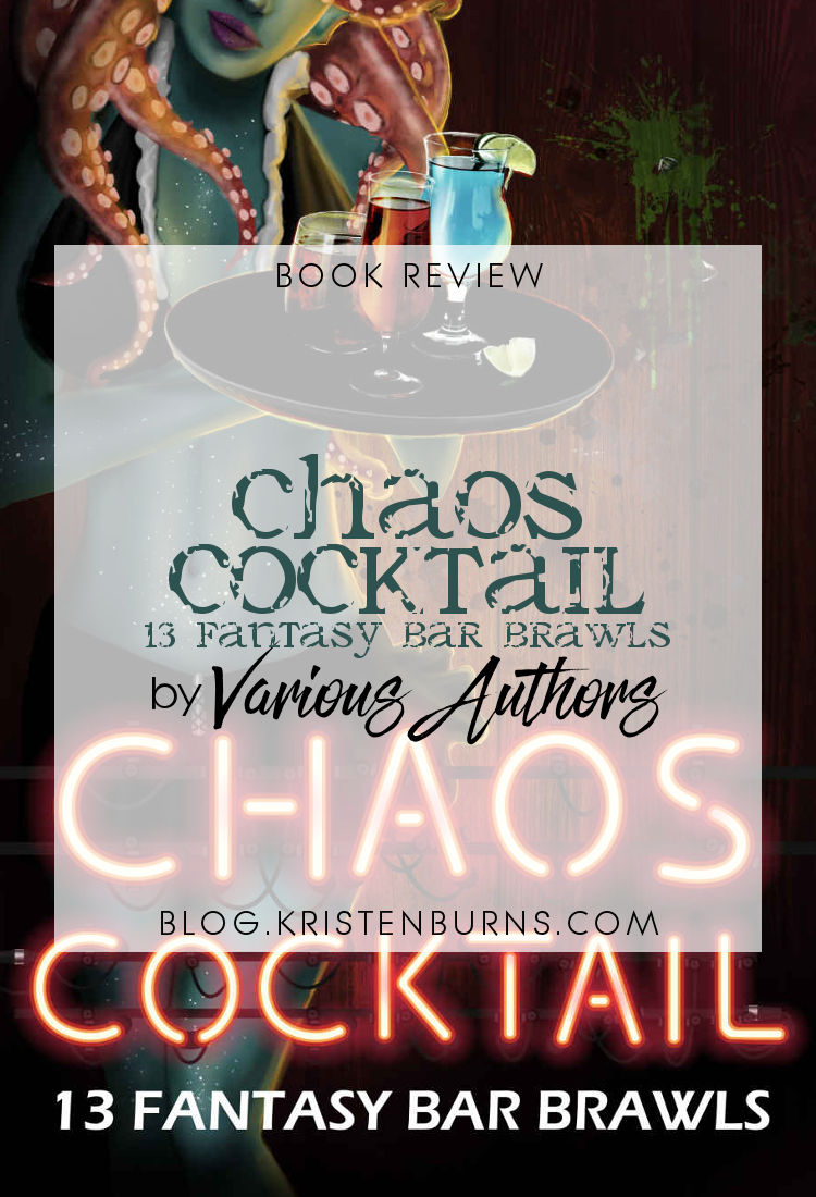 Book Review: Chaos Cocktail: 13 Fantasy Bar Brawls by Various Authors | reading, books, book reviews, anthologies, paranormal/urban fantasy