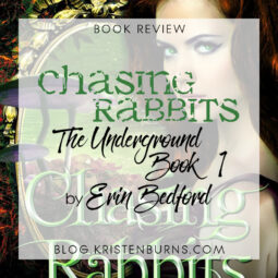 Book Review: Chasing Rabbits (The Underground Book 1) by Erin Bedford