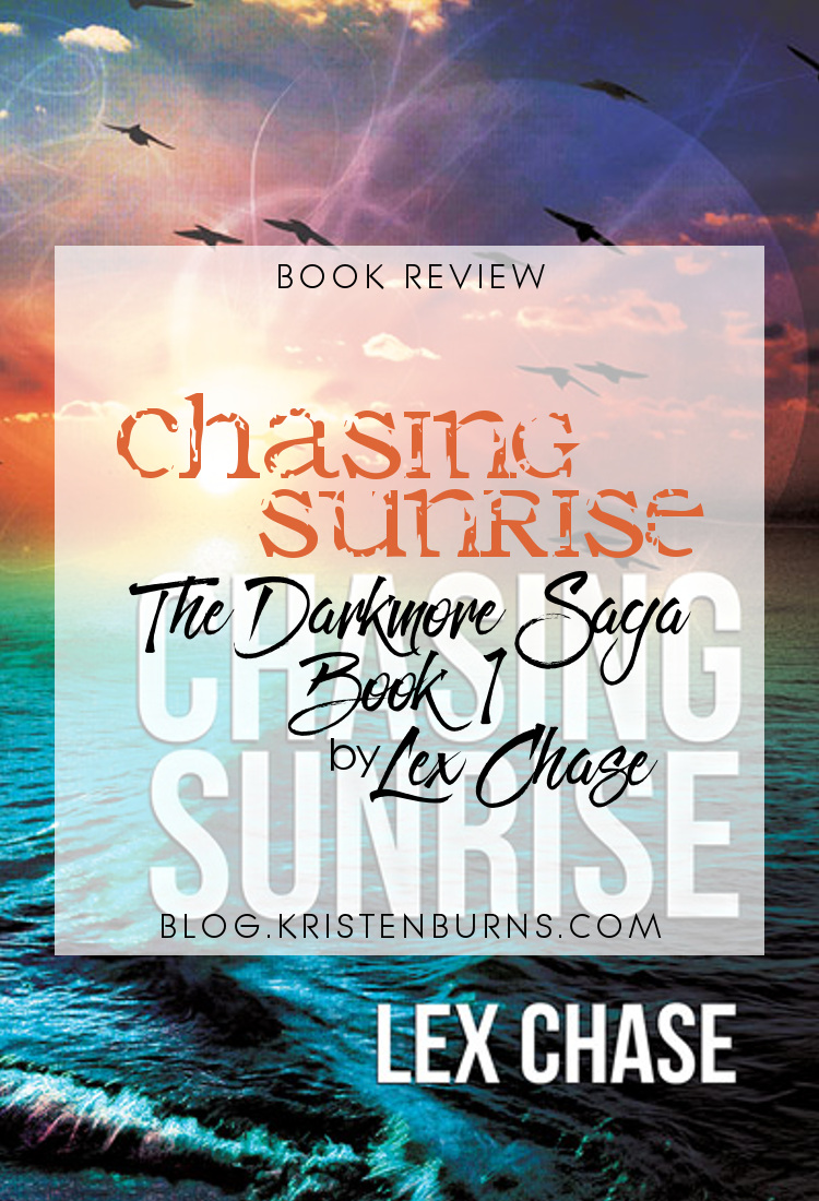 Book Review: Chasing Sunrise (The Darkmore Saga Book 1) by Lex Chase | books, reading, book covers, book reviews, fantasy, urban fantasy, paranormal romance, high fantasy, lgbt, vampires, shifters