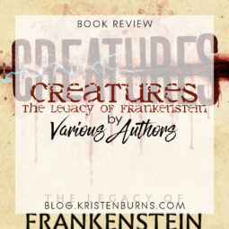 Book Review: Creatures – The Legacy of Frankenstein [Anthology]