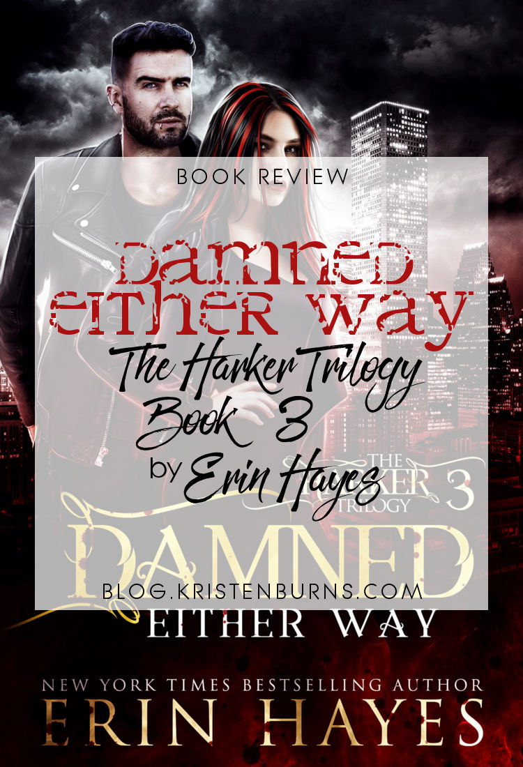 Book Review: Damned Either Way (The Harker Trilogy Book 3) by Erin Hayes   reading, books, book reviews, fantasy, paranormal/urban fantasy, new adult, vampires