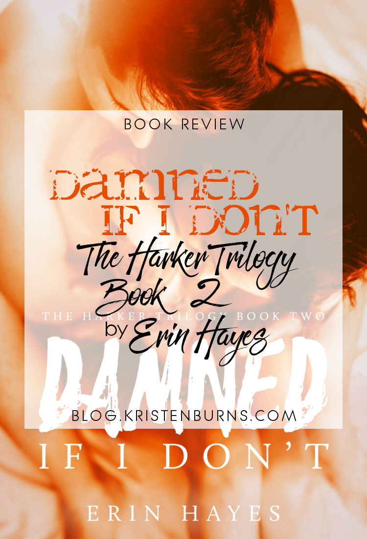 Book Review: Damned If I Don't (The Harker Trilogy Book 2) by Erin Hayes | reading, books, book reviews, fantasy, urban fantasy, paranormal romance, new adult, vampires