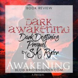 Book Review: Dark Awakening (Dark Destinies Prequel) by S.K. Ryder