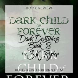 Book Review: Dark Child of Forever (Dark Destinies Book 3) by S.K. Ryder
