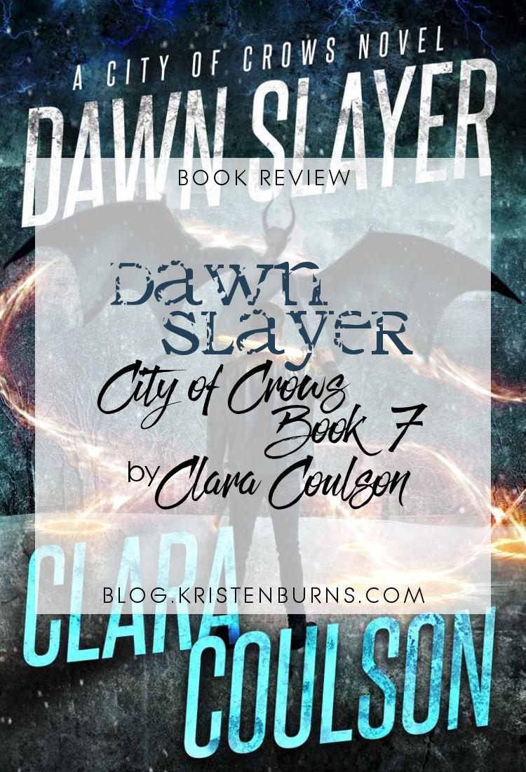 Book Review: Dawn Slayer (City of Crows Book 7) by Clara Coulson   urban fantasy