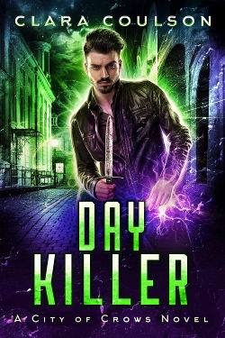 Book Review: Day Killer (City of Crows Book 5) by Clara Coulson | reading, books, book reviews, paranormal/urban fantasy