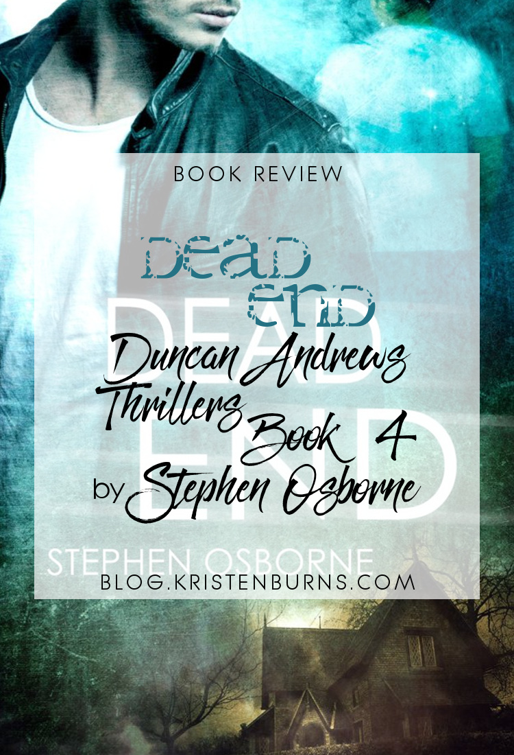 Book Revie: Dead End (Duncan Andrews Thrillers Book 4) by Stephen Osborne | reading, books, book reviews, fantasy, urban fantasy, lgbt, m/m, ghosts