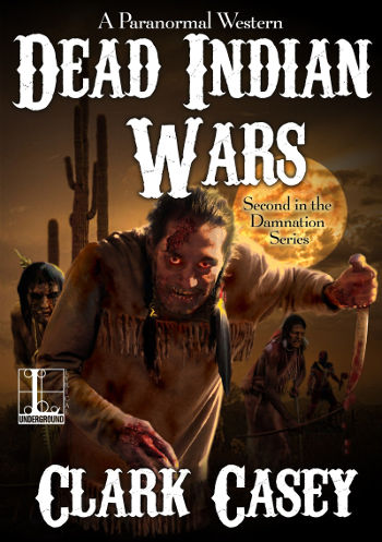 Book Review: Dead Indian Wars (Damnation Book 2) by Clark Casey   reading, books, book reviews, paranormal/urban fantasy, western