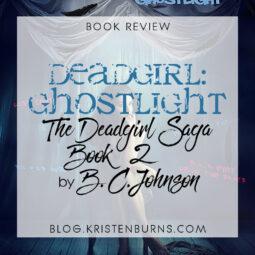Book Review: Deadgirl: Ghostlight (The Deadgirl Saga Book 2) by B.C. Johnson