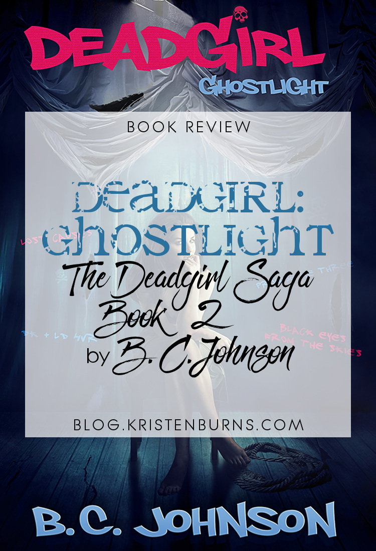 Book Review: Deadgirl: Ghostlight (The Deadgirl Saga Book 2) by B.C. Johnson   books, reading, book covers, book reviews, fantasy, urban fantasy, young adult